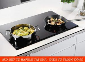 Dịch vụ sửa bếp từ Hafele tại nhà trong khu vực nội thành Hà Nội